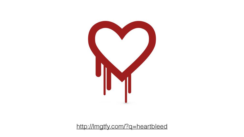 http://lmgtfy.com/?q=heartbleed
