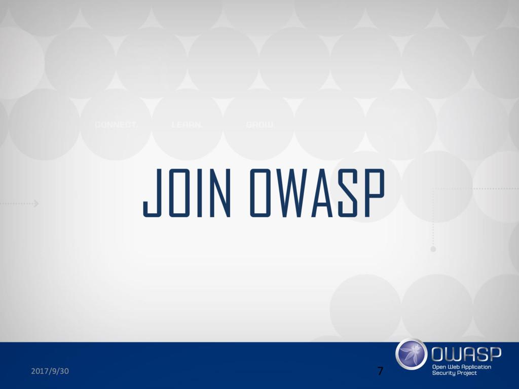2017/9/30 7 JOIN OWASP