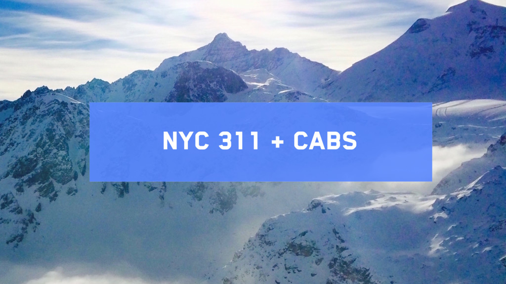 NYC 311 + Cabs