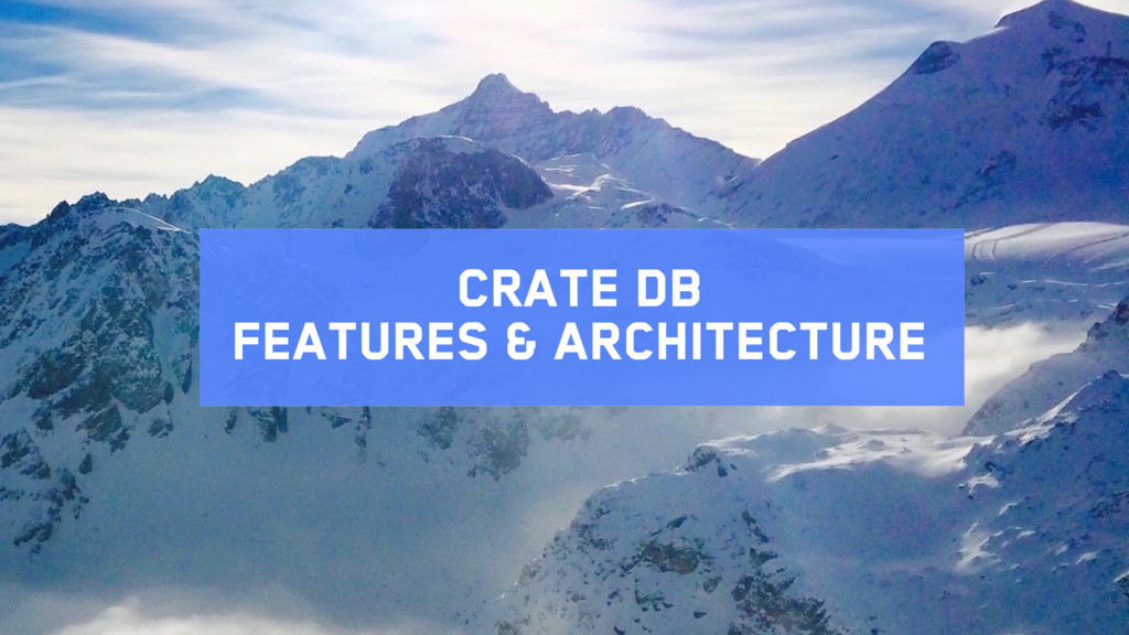 Crate DB Features & Architecture