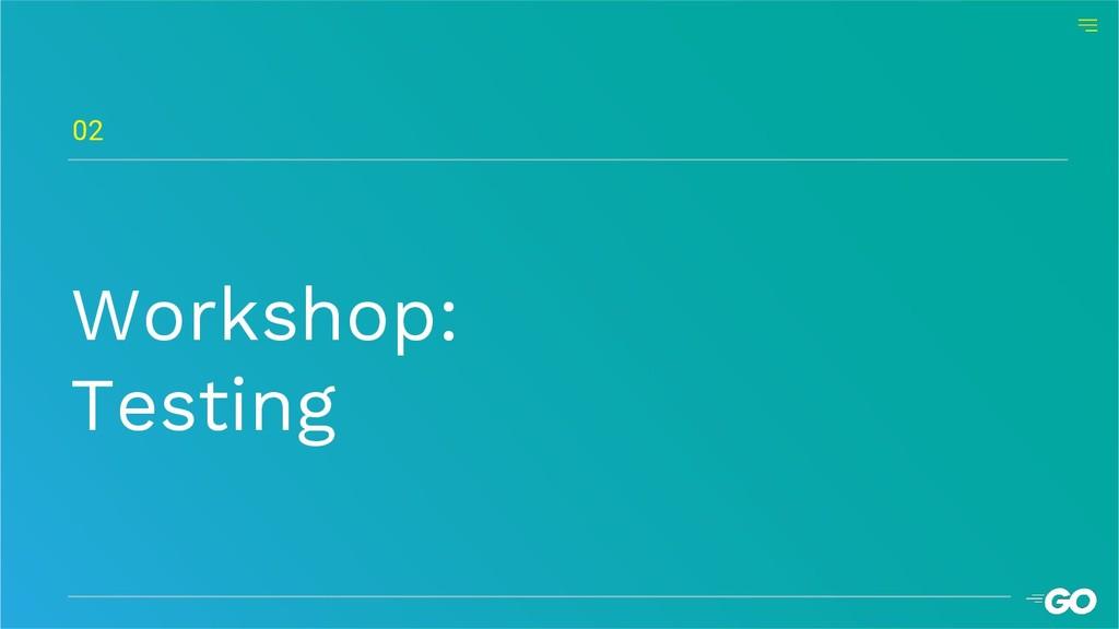 Workshop: Testing 02