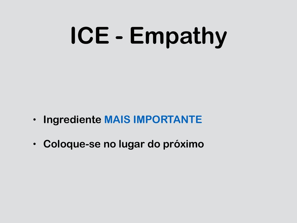 ICE - Empathy • Ingrediente MAIS IMPORTANTE • C...