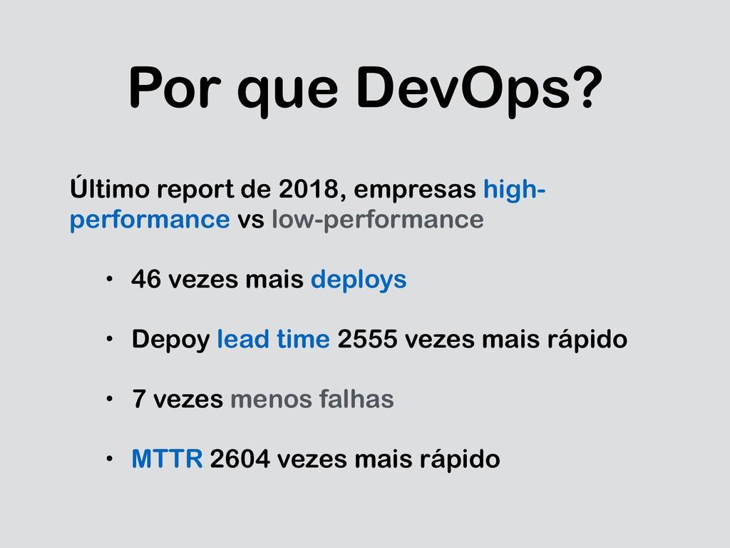 Por que DevOps? Último report de 2018, empresas...
