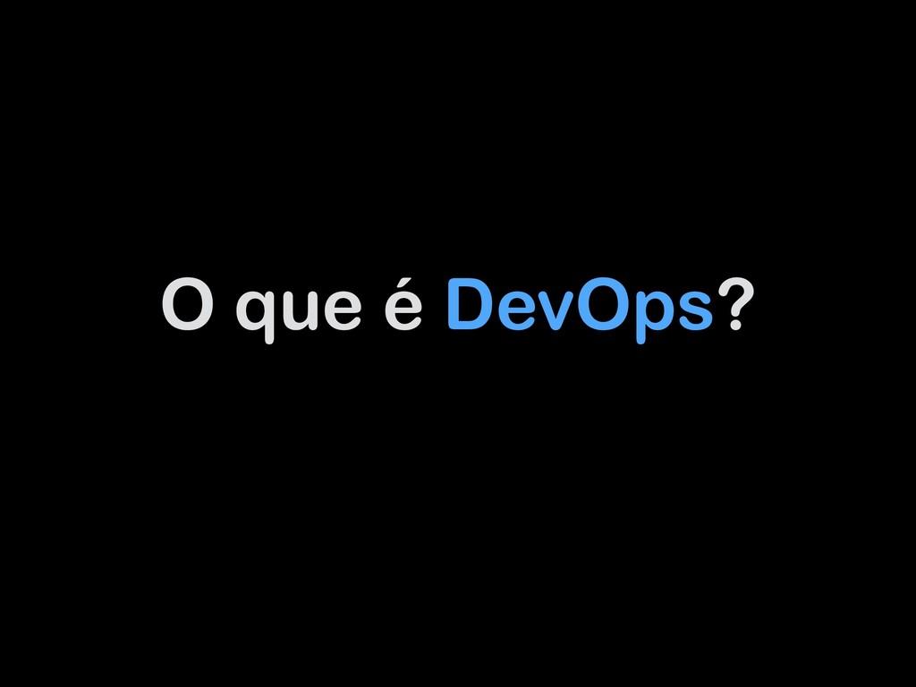 O que é DevOps?