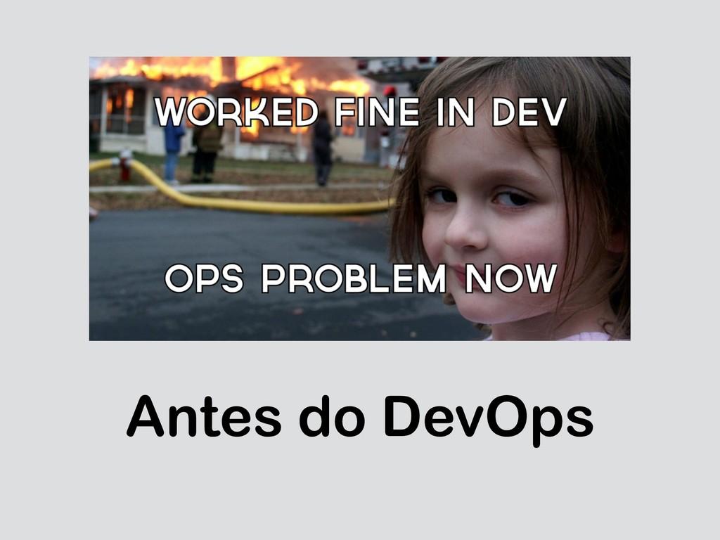 Antes do DevOps