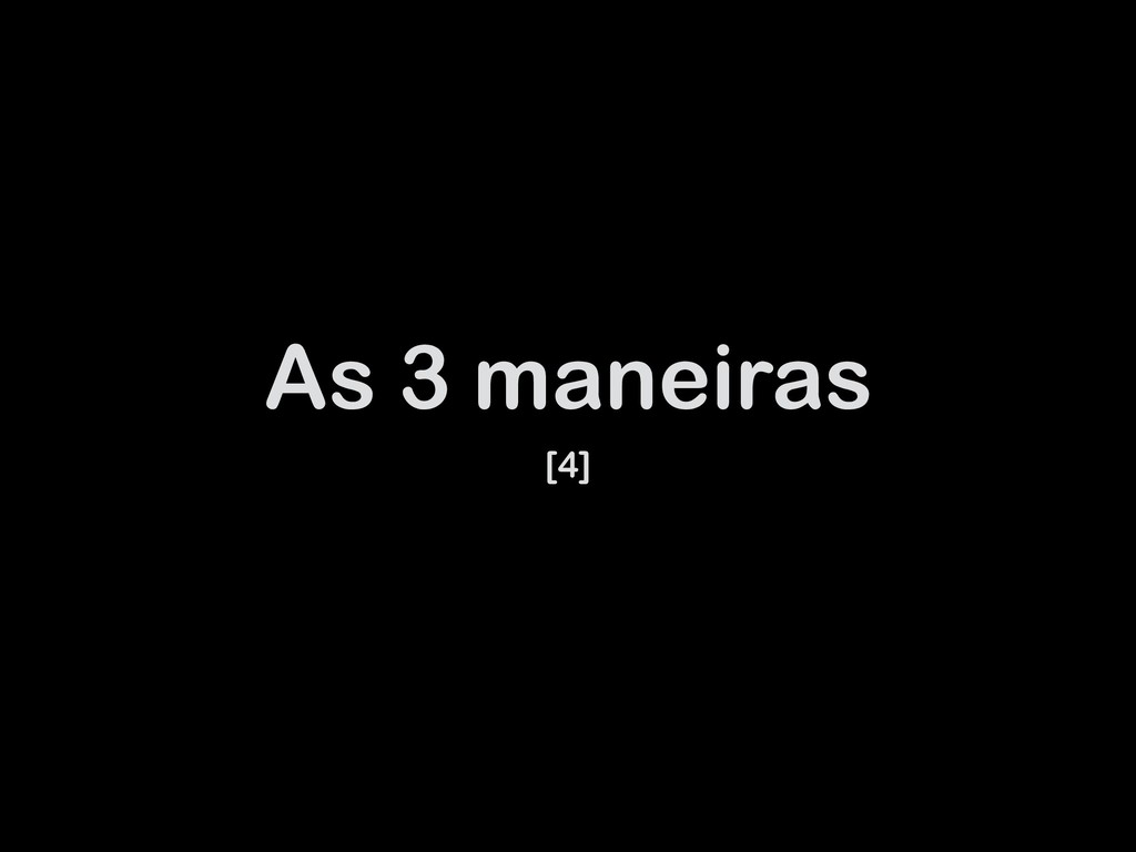 As 3 maneiras [4]