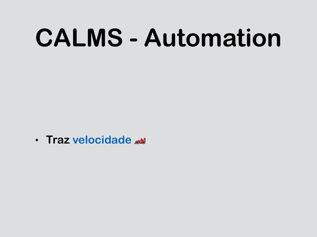 CALMS - Automation • Traz velocidade