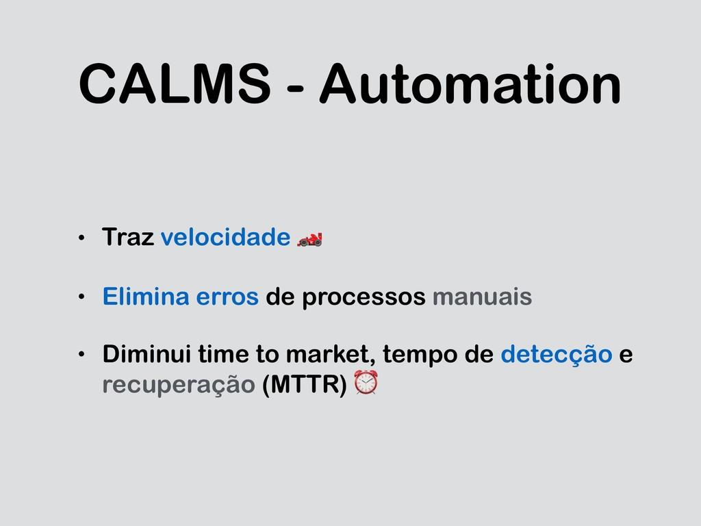 CALMS - Automation • Traz velocidade  • Elimina...