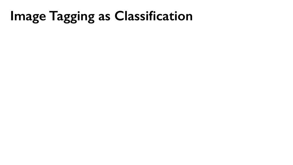 Image Tagging as Classification