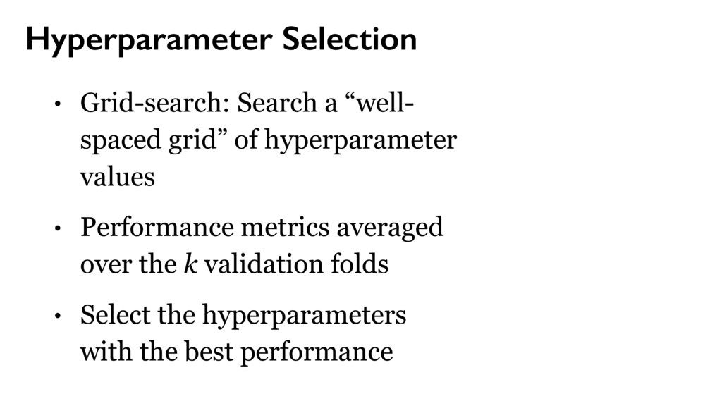 Hyperparameter Selection • Grid-search: Search ...
