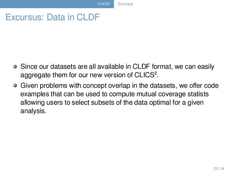 CLICS² Excursus Excursus: Data in CLDF Since ou...