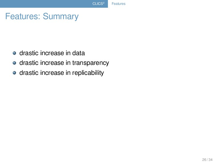 CLICS² Features Features: Summary drastic incre...