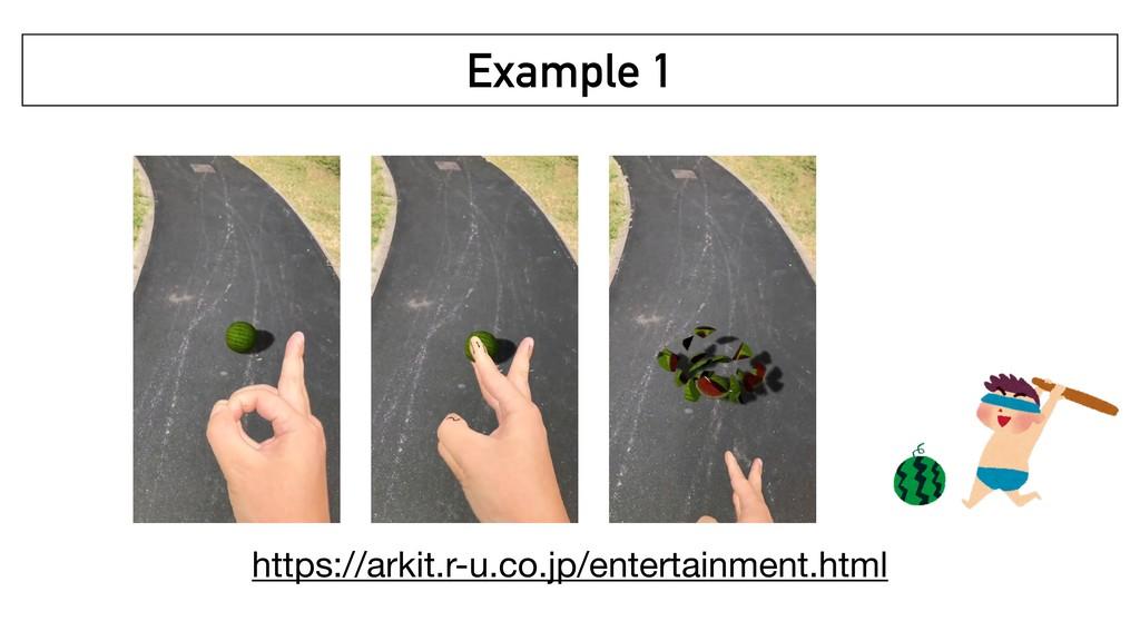 Example 1 https://arkit.r-u.co.jp/entertainment...