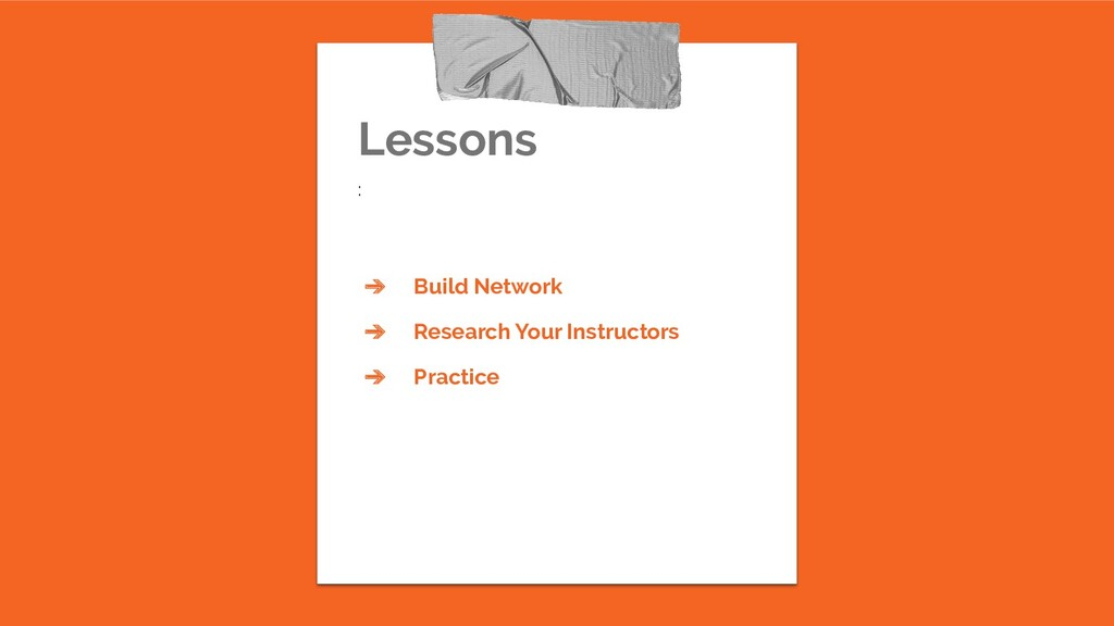 Lessons : ➔ Build Network ➔ Research Your Instr...