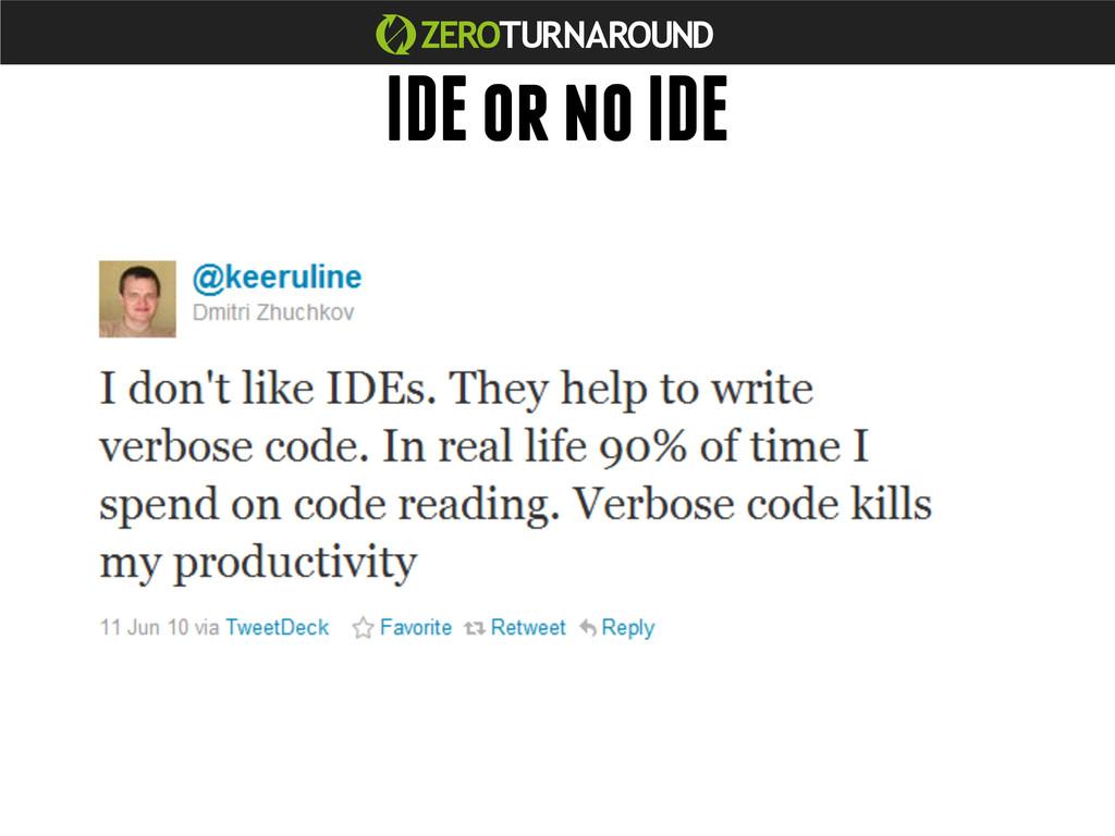 IDE or no IDE