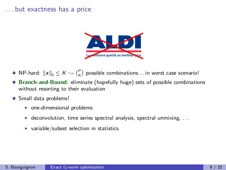 . . . but exactness has a price NP-hard: x 0 ≤ ...