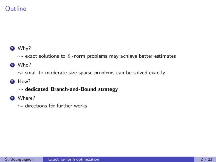 Outline 1 Why? exact solutions to 0 -norm probl...