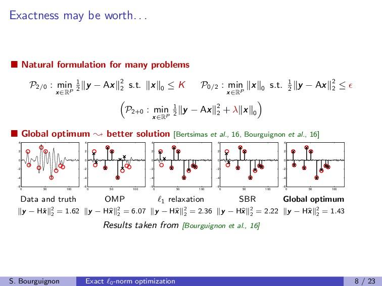 Exactness may be worth. . . Natural formulation...