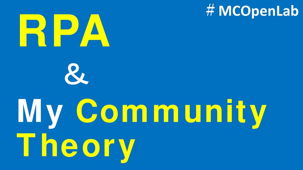 RPA #MCOpenLab & My Community Theory