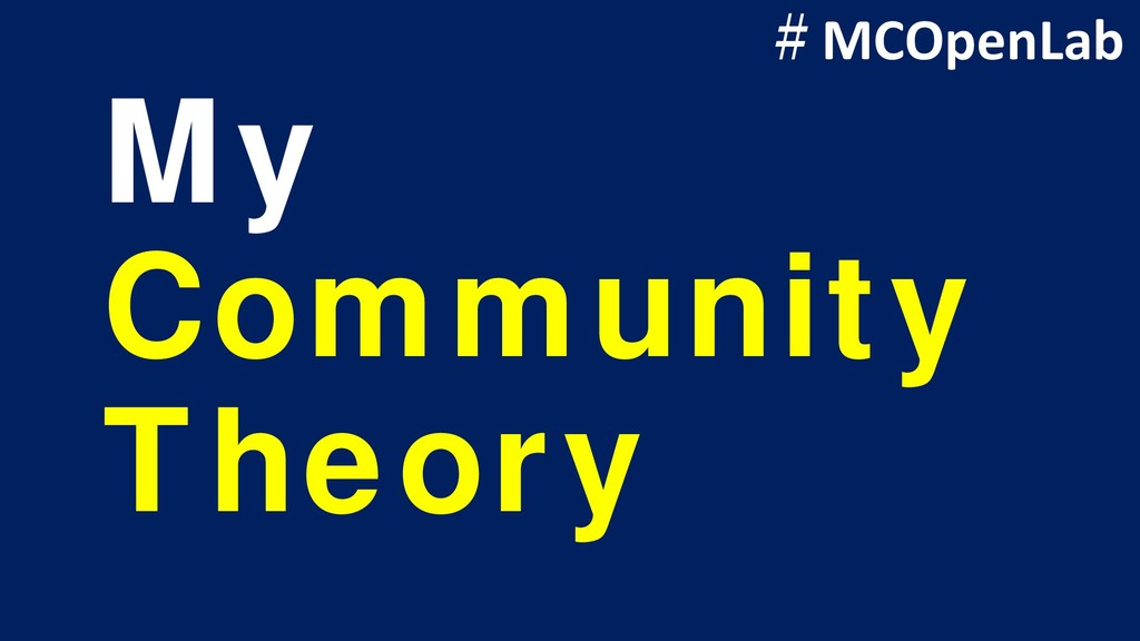 My Community Theory #MCOpenLab