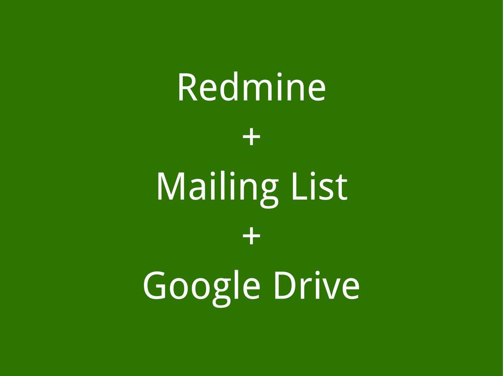 Redmine + Mailing List + Google Drive