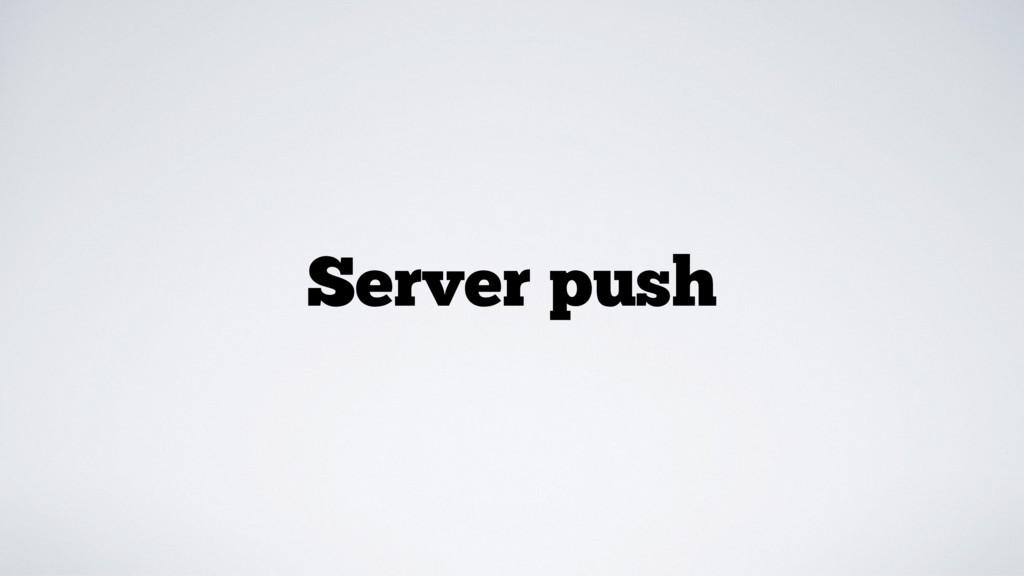 Server push