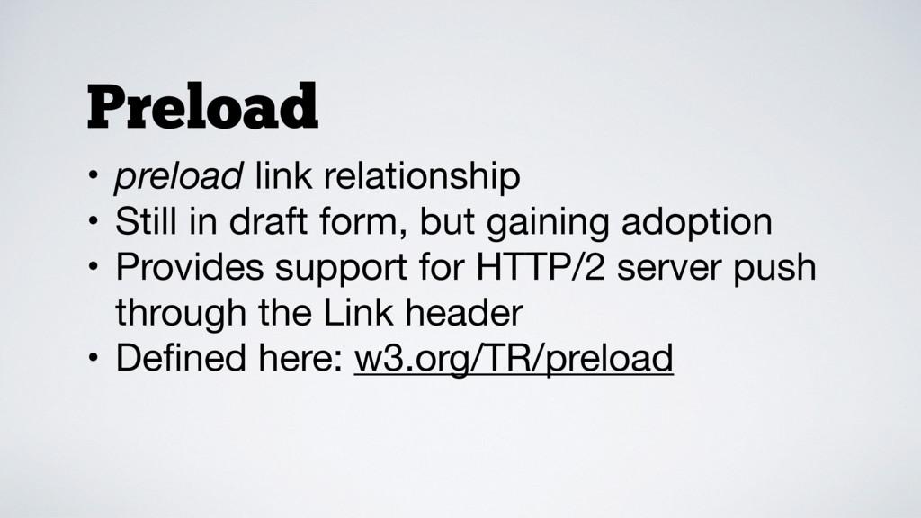 • preload link relationship  • Still in draft f...