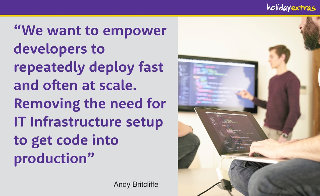 """""""We want to empower developers to repeatedly de..."""