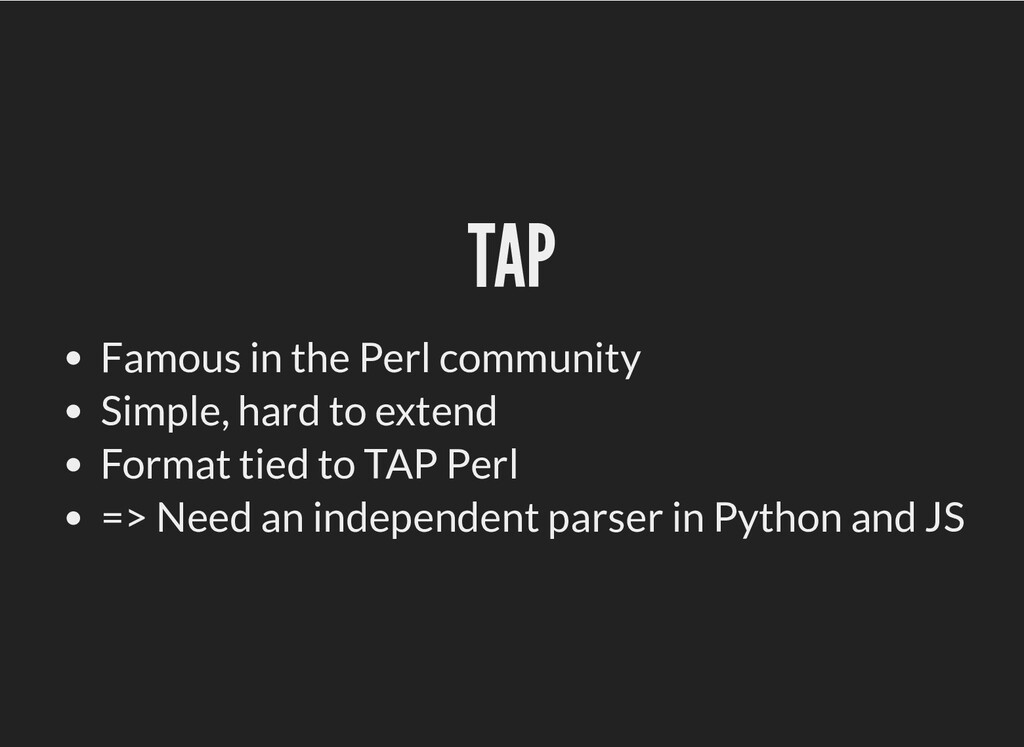 TAP TAP Famous in the Perl community Simple, ha...