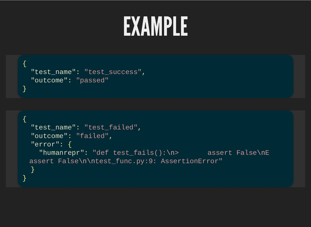 "EXAMPLE EXAMPLE { ""test_name"": ""test_success"", ..."