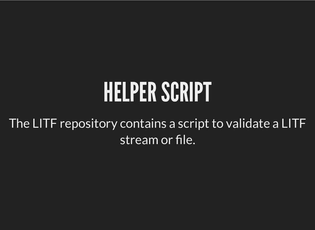 HELPER SCRIPT HELPER SCRIPT The LITF repository...