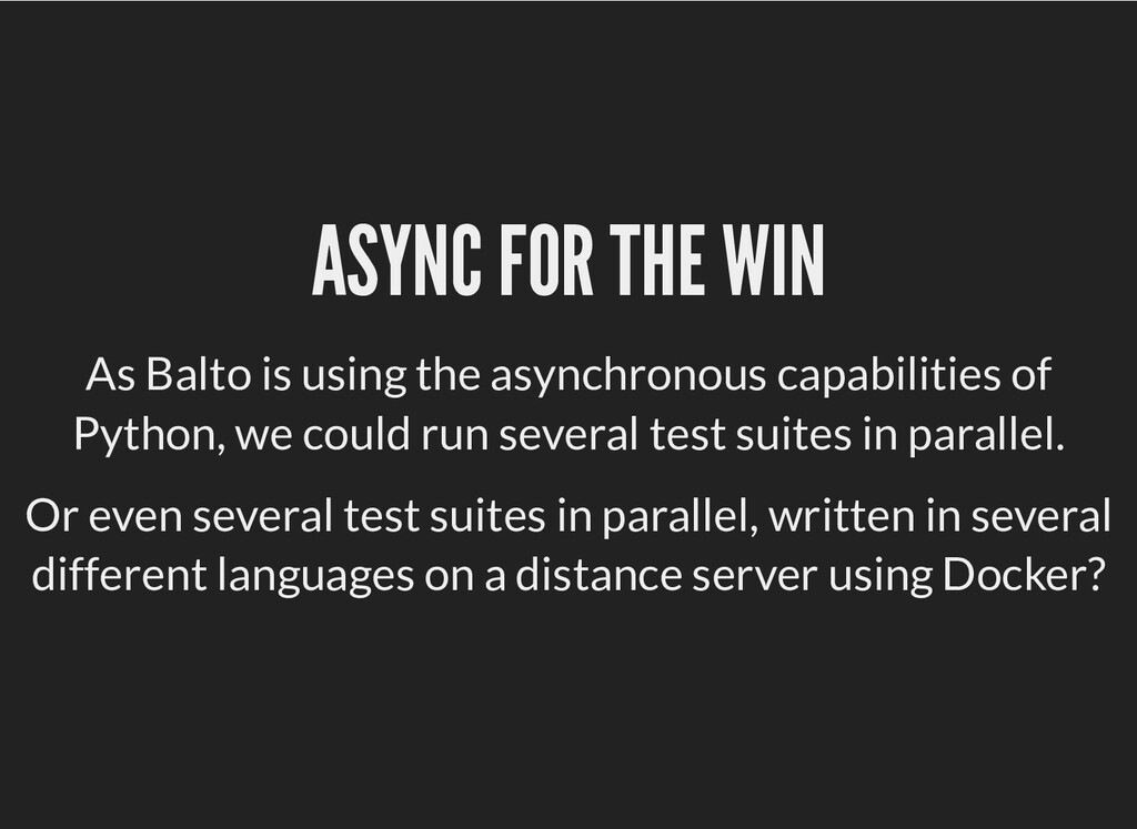 ASYNC FOR THE WIN ASYNC FOR THE WIN As Balto is...