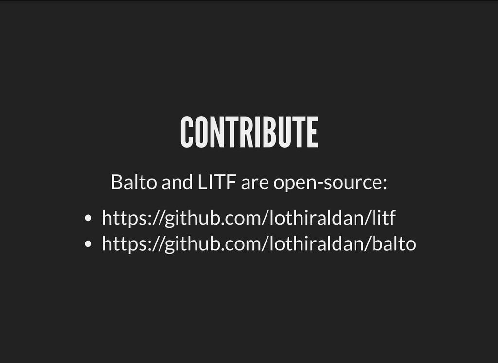 CONTRIBUTE CONTRIBUTE Balto and LITF are open-s...