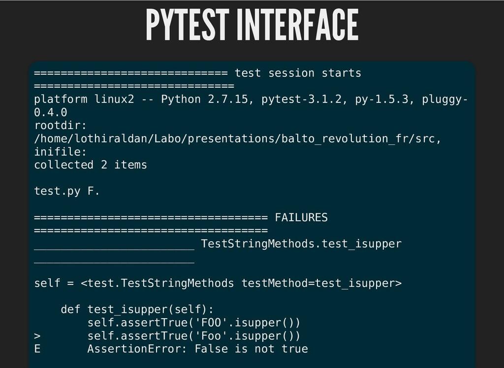 PYTEST INTERFACE PYTEST INTERFACE =============...