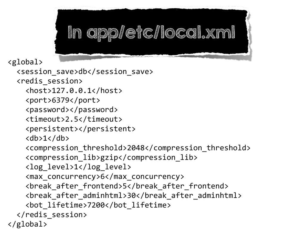 In app/etc/local.xml <global>    <sess...
