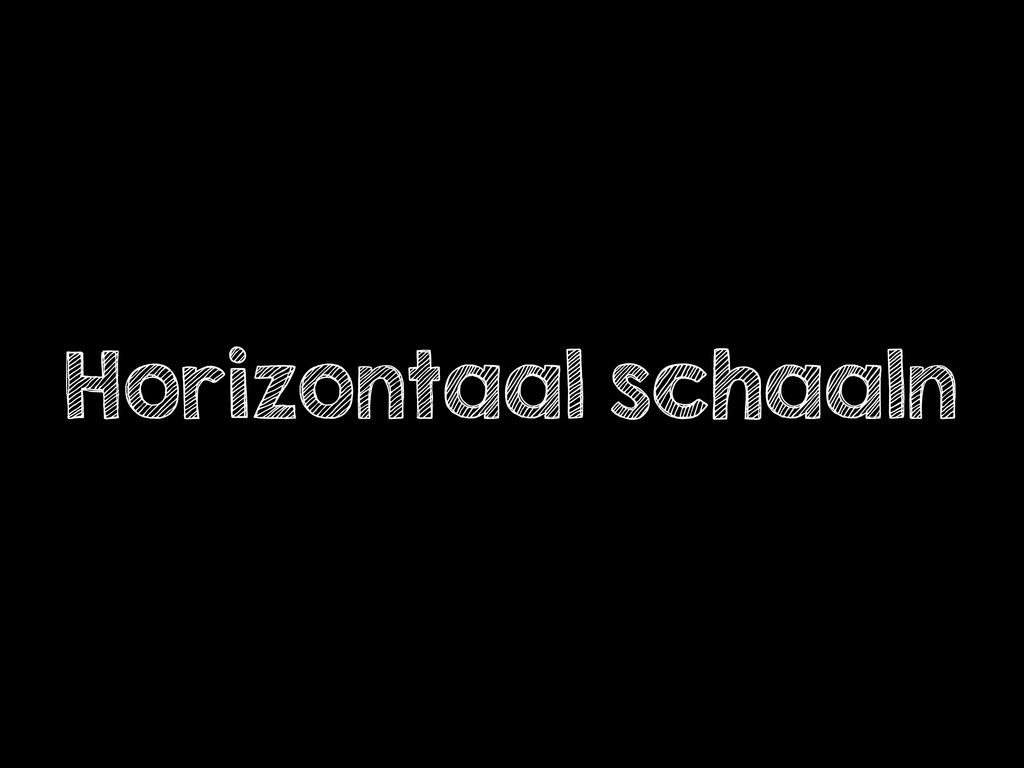 Horizontaal schaaln