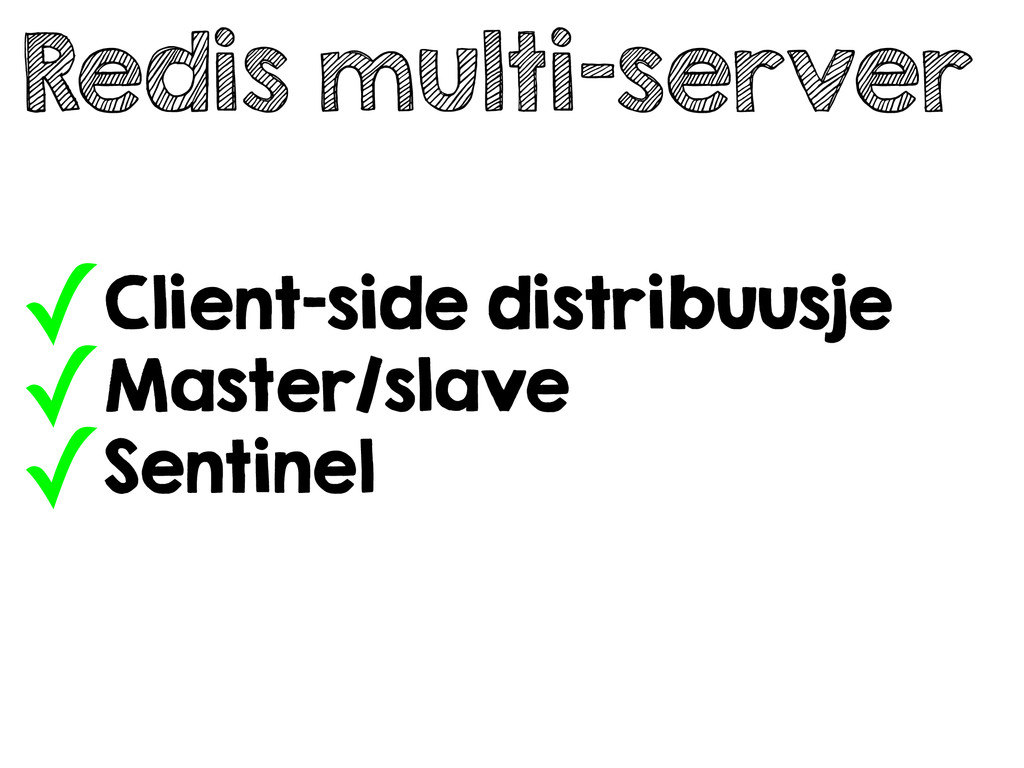 Redis multi-server ✓Client-side distribuusje ✓M...