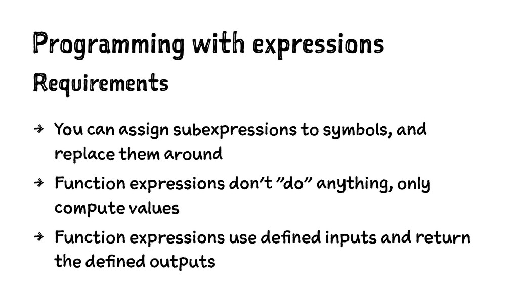 Programming with expressions Requirements 4 You...