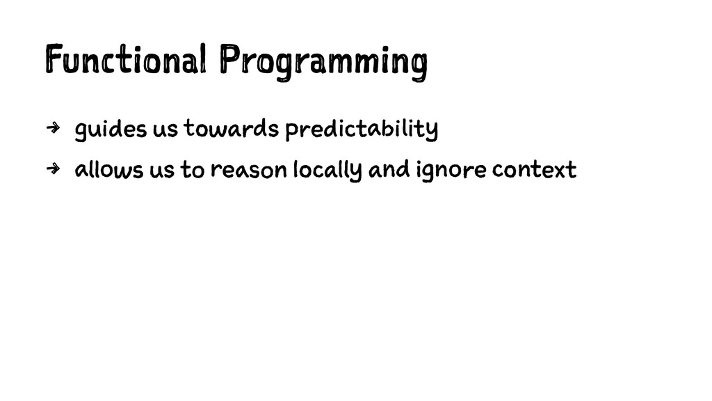 Functional Programming 4 guides us towards pred...
