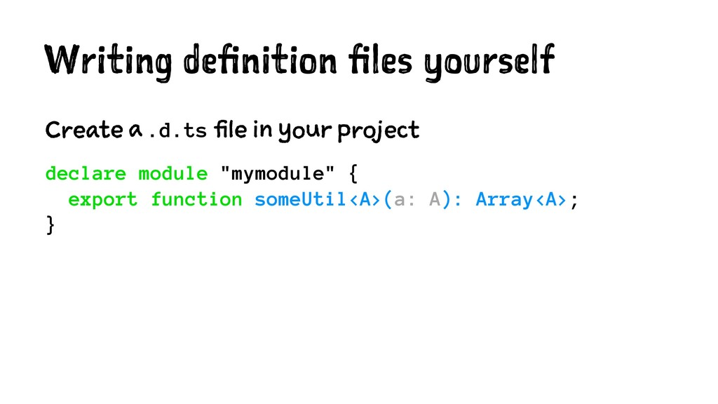 Writing definition files yourself Create a .d.t...