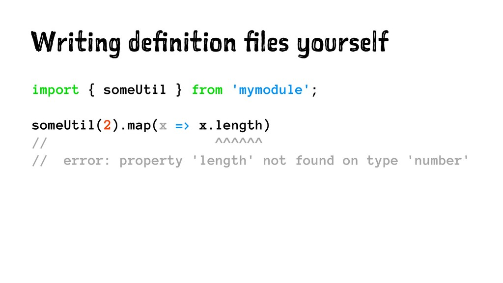 Writing definition files yourself import { some...