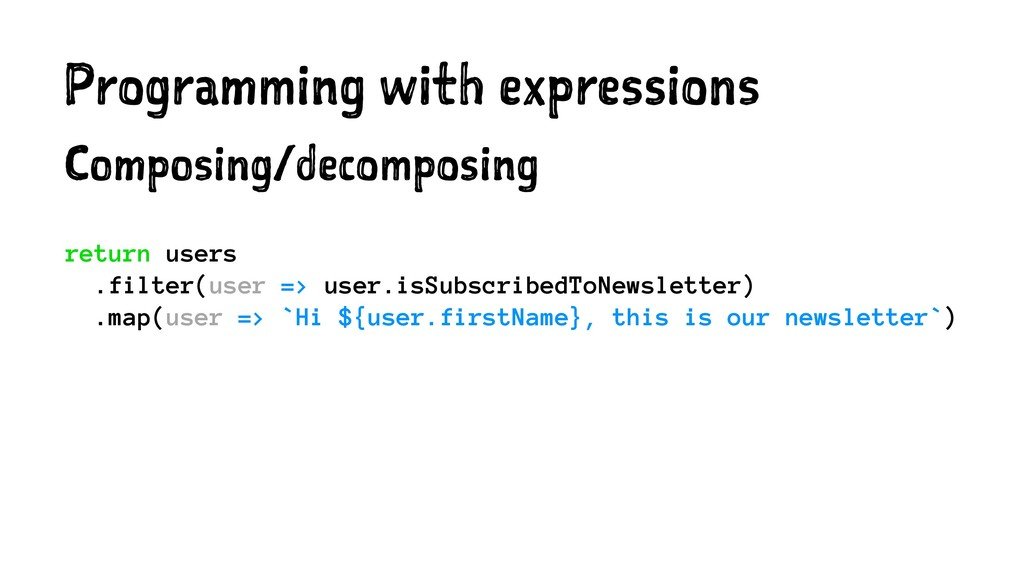 Programming with expressions Composing/decompos...