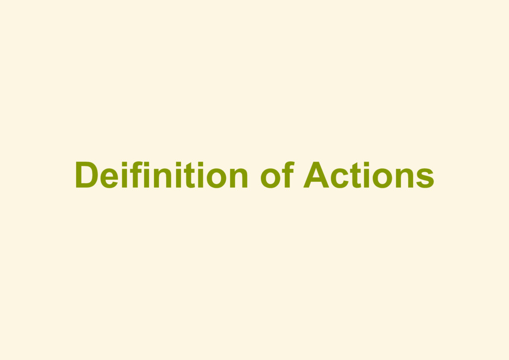 Deifinition of Actions
