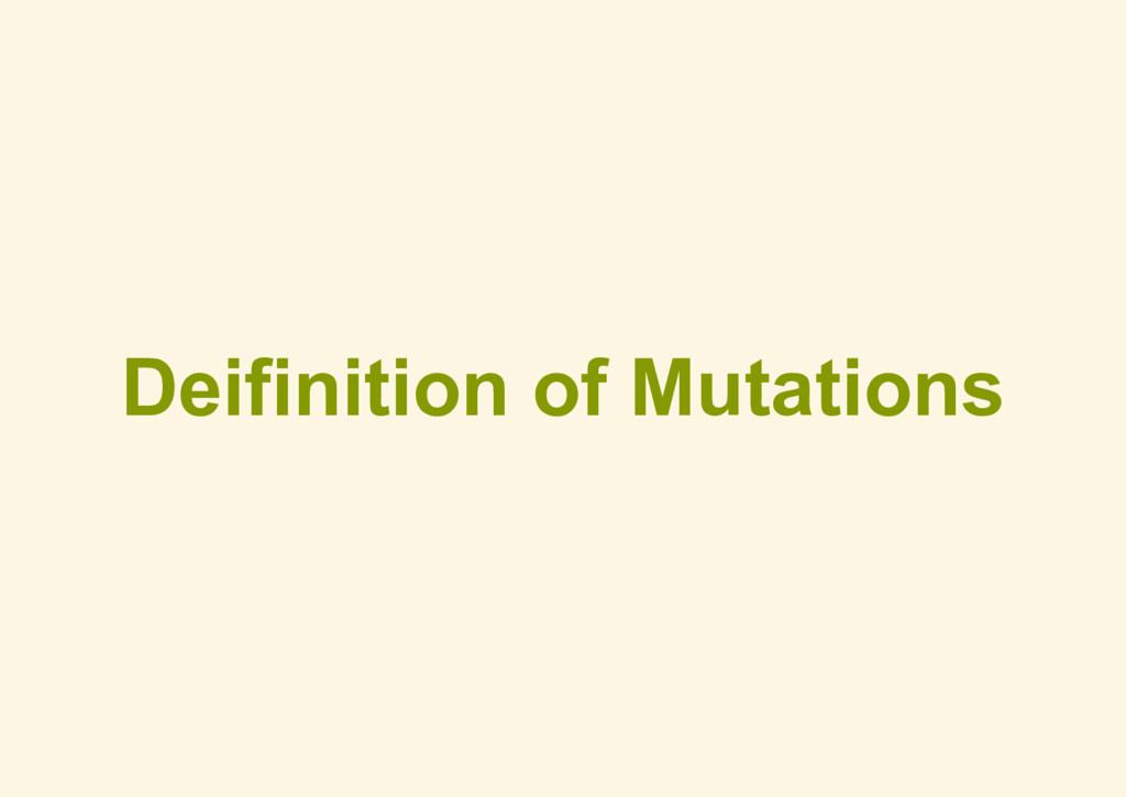 Deifinition of Mutations