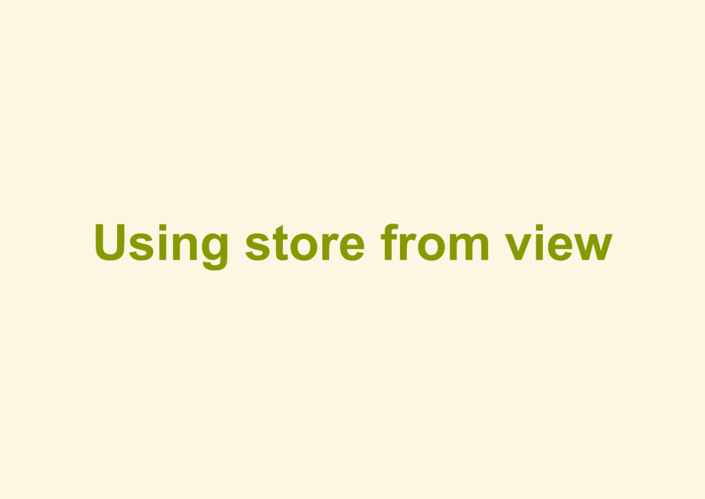 Using store from view