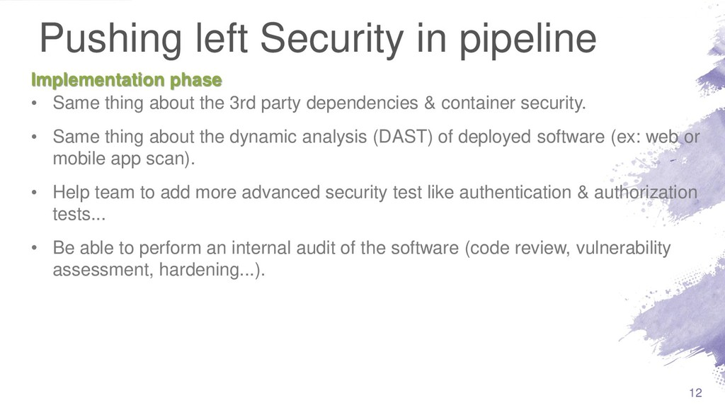 Pushing left Security in pipeline • Same thing ...
