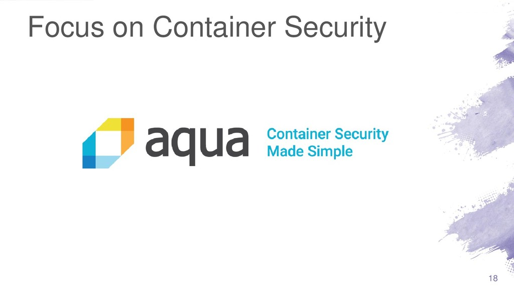 Focus on Container Security 18