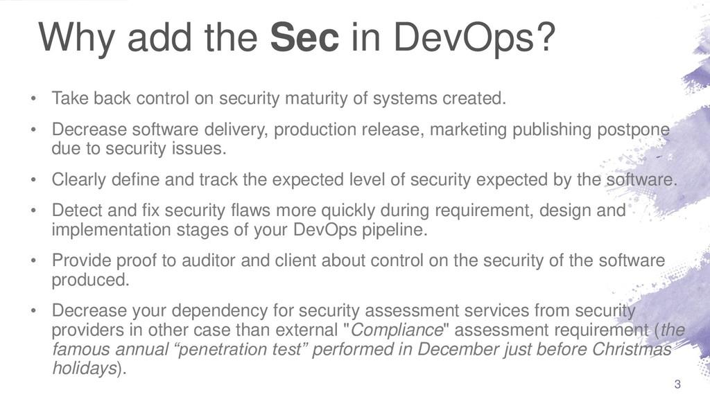 Why add the Sec in DevOps? • Take back control ...