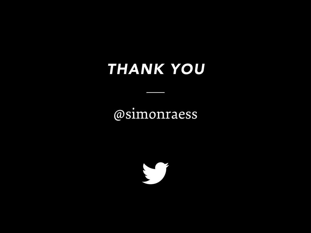 THANK YOU @simonraess