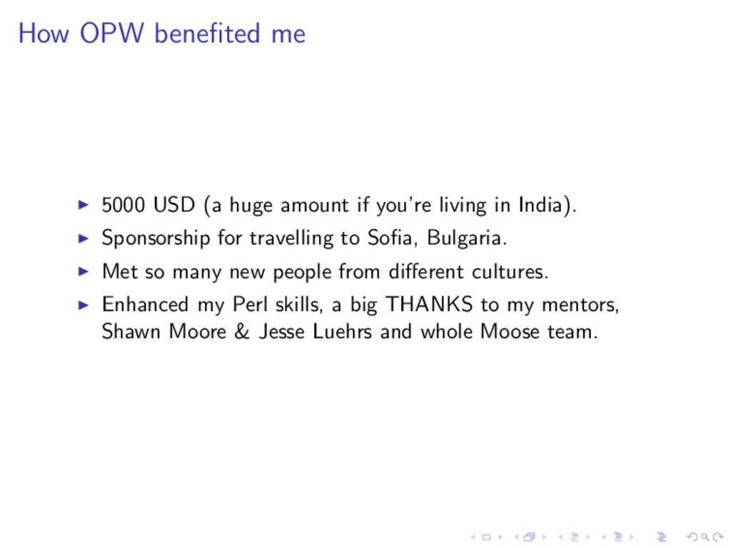 How OPW benefited me ◮ 5000 USD (a huge amount i...
